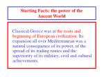 starting facts the power of the ancent world