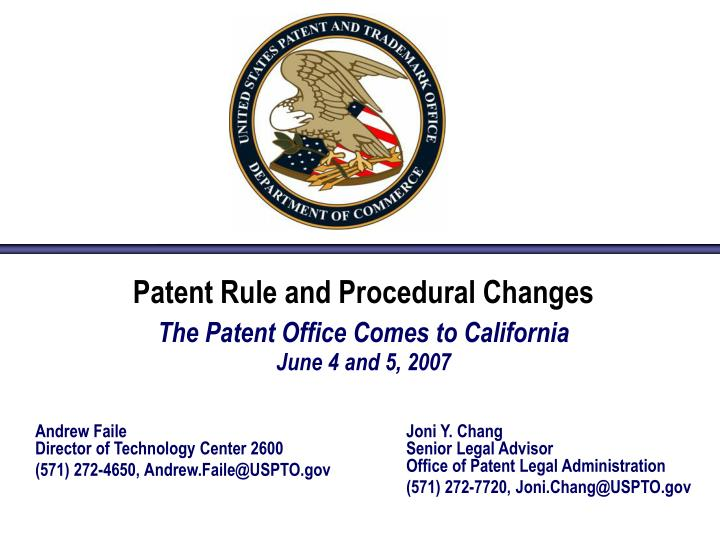 patent rule and procedural changes the patent office comes to california june 4 and 5 2007 n.