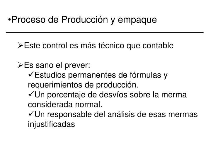 Proceso de Producción y empaque