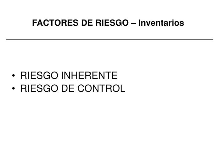 FACTORES DE RIESGO – Inventarios