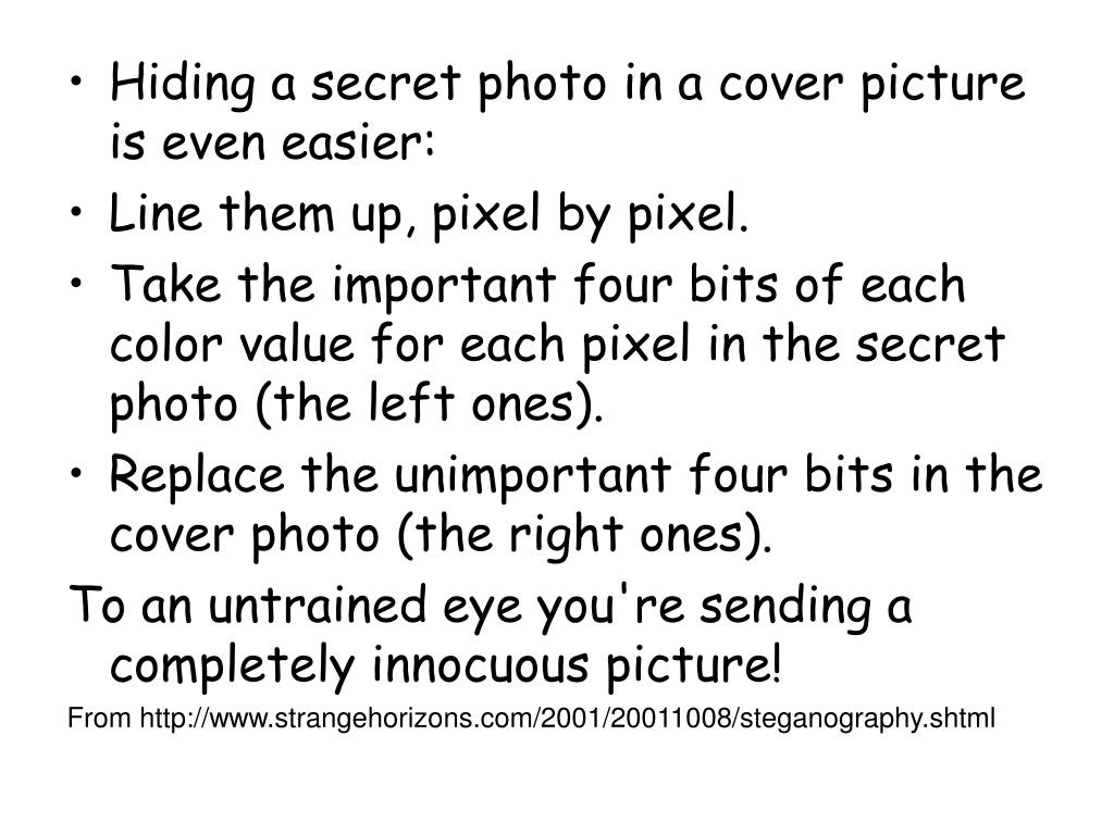 Hiding a secret photo in a cover picture is even easier:
