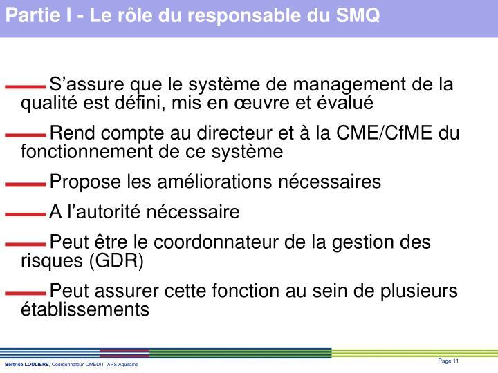 S'assure que le système de management de la qualité est défini, mis en œuvre et évalué