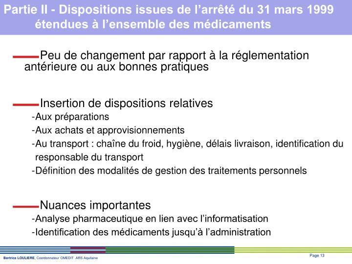 Peu de changement par rapport à la réglementation antérieure ou aux bonnes pratiques