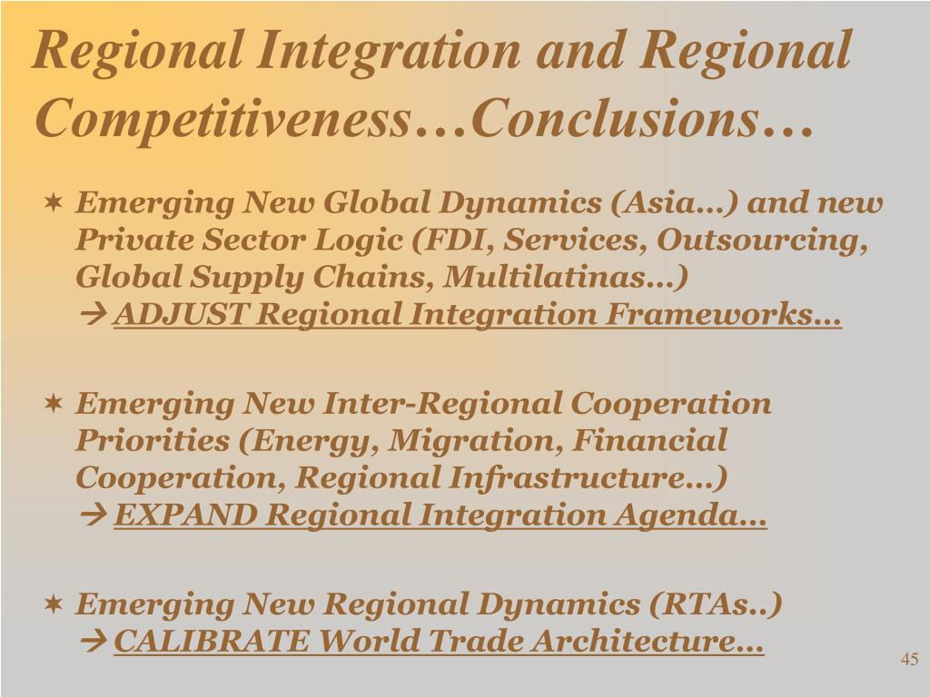 Regional Integration and Regional Competitiveness…Conclusions…