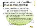 antoinette s lack of and need of mirror image ideal ego