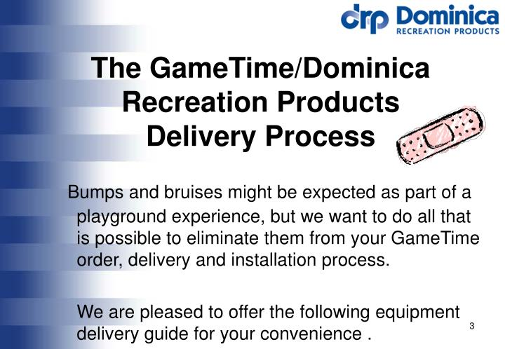 The gametime dominica recreation products delivery process
