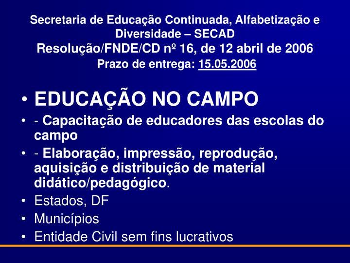 Secretaria de Educação Continuada, Alfabetização e Diversidade – SECAD