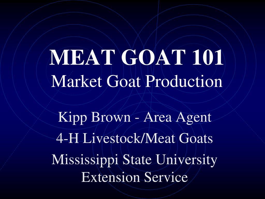 meat goat 101 market goat production l.