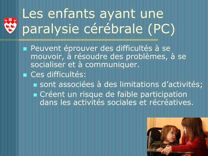 Les enfants ayant une paralysie c r brale pc