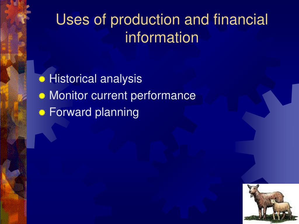 Uses of production and financial information