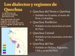los dialectos y regiones de quechua