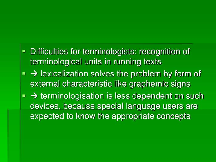 Difficulties for terminologists: recognition of terminological units in running texts