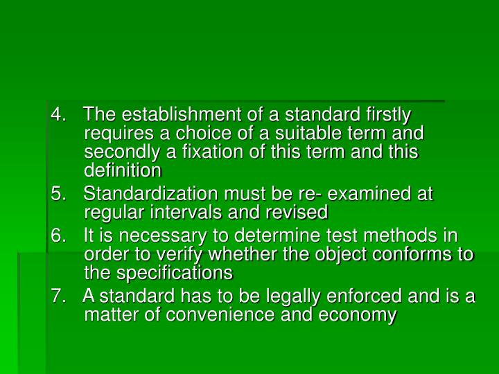 4.   The establishment of a standard firstly requires a choice of a suitable term and secondly a fixation of this term and this definition