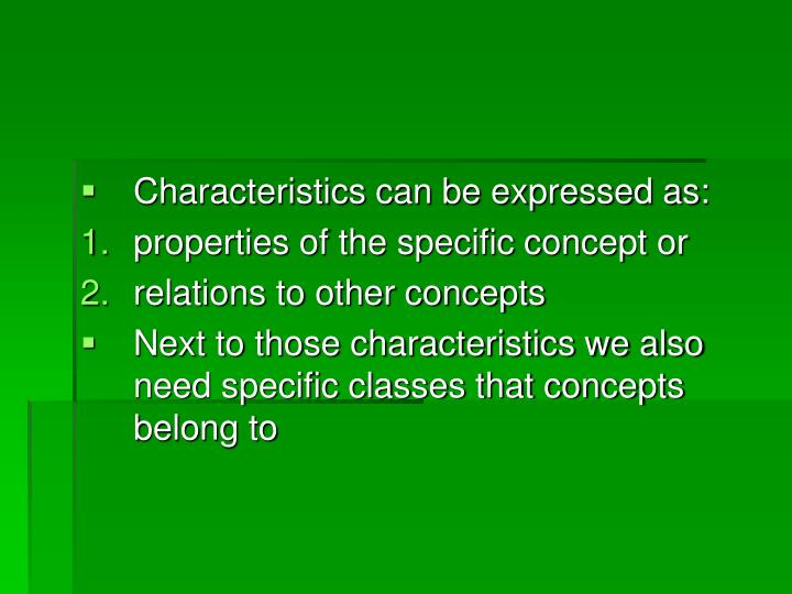 Characteristics can be expressed as: