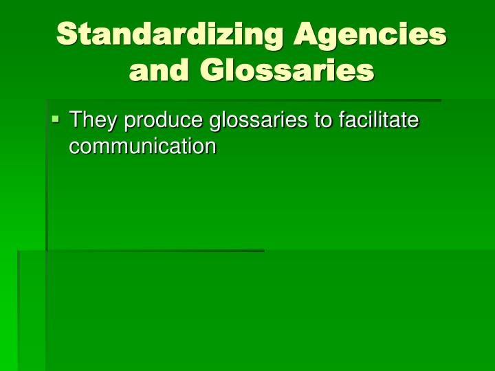 Standardizing Agencies and Glossaries