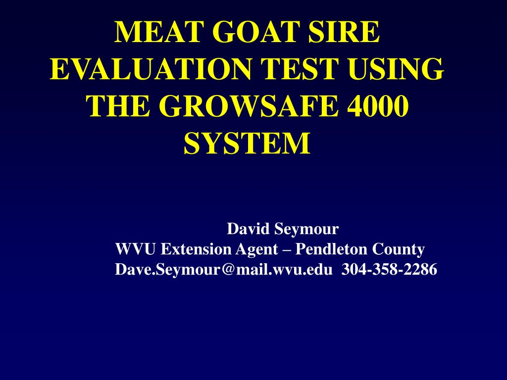 meat goat sire evaluation test using the growsafe 4000 system l.