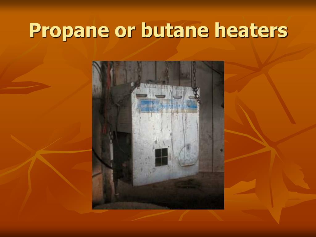 Propane or butane heaters