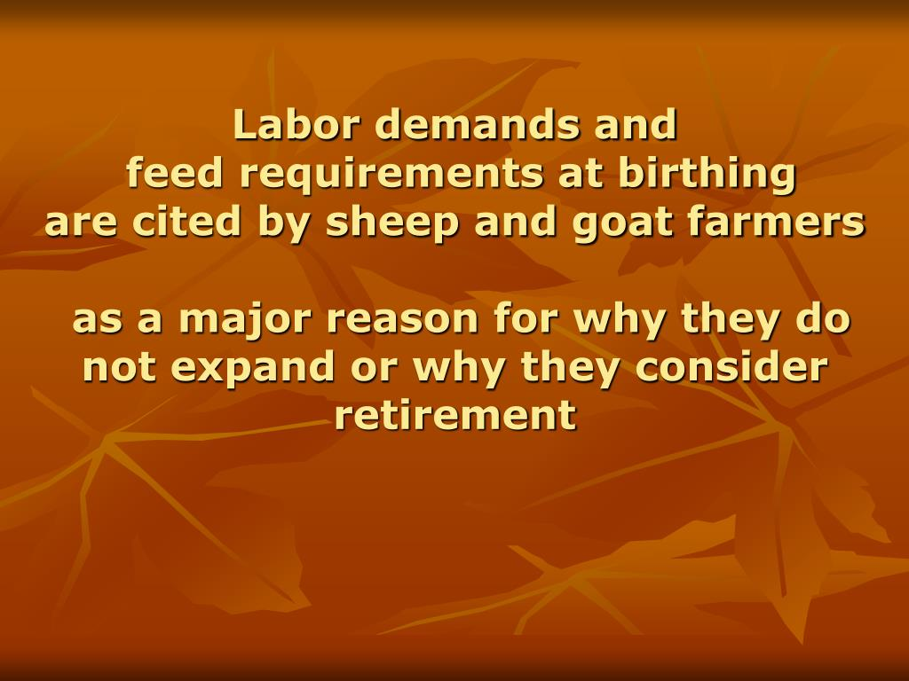 Labor demands and