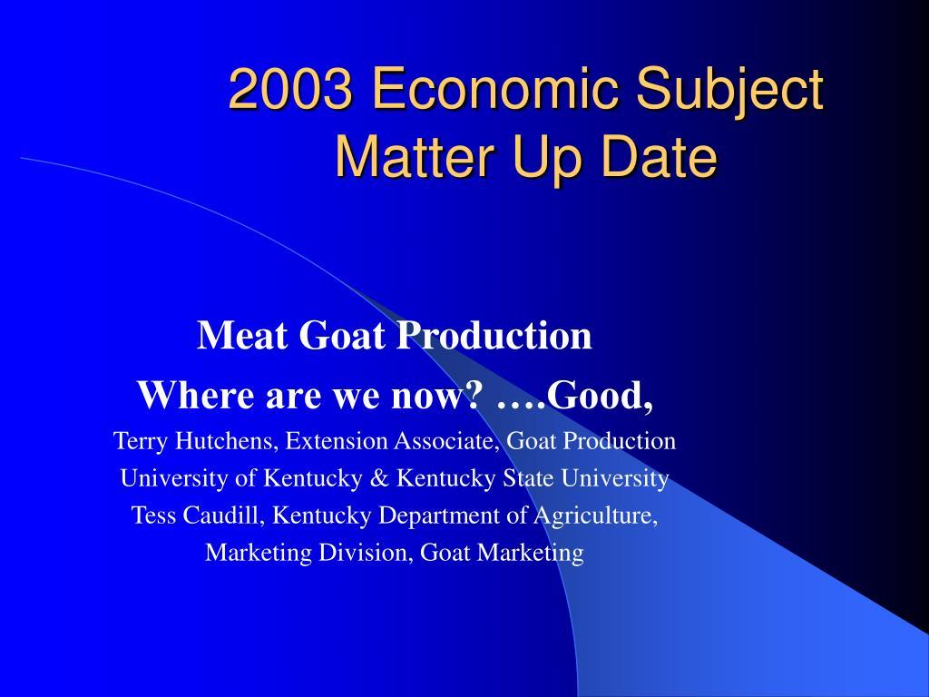 2003 economic subject matter up date l.