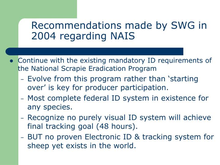 Recommendations made by swg in 2004 regarding nais