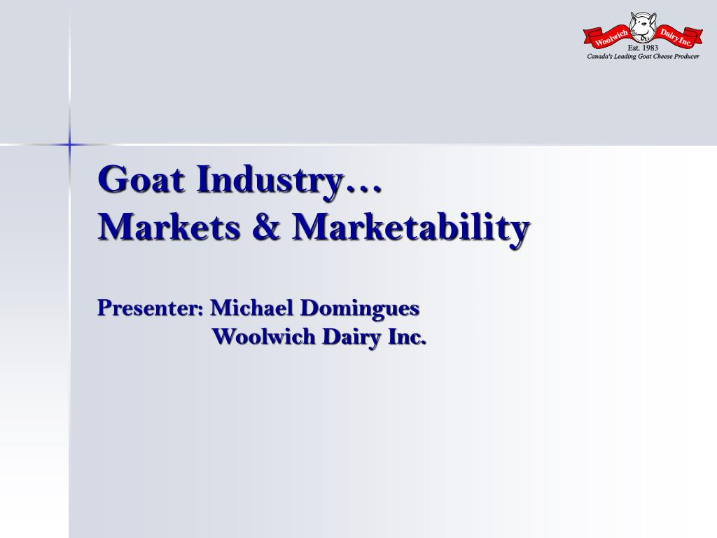 goat industry markets marketability presenter michael domingues woolwich dairy inc l.