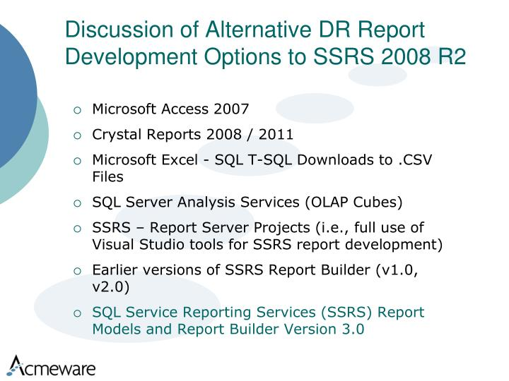 Discussion of Alternative DR Report Development Options to SSRS 2008 R2