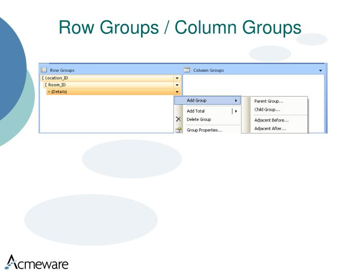 Row Groups / Column Groups