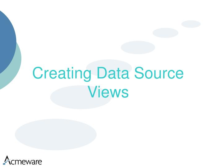 Creating Data Source Views