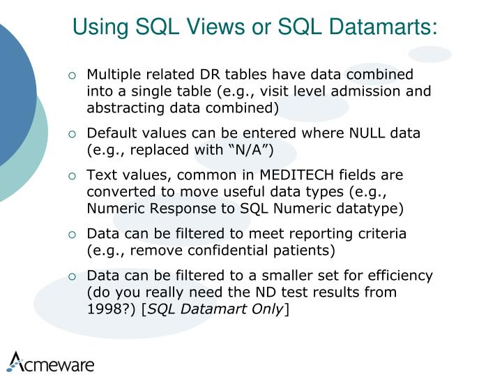 Using SQL Views or SQL Datamarts: