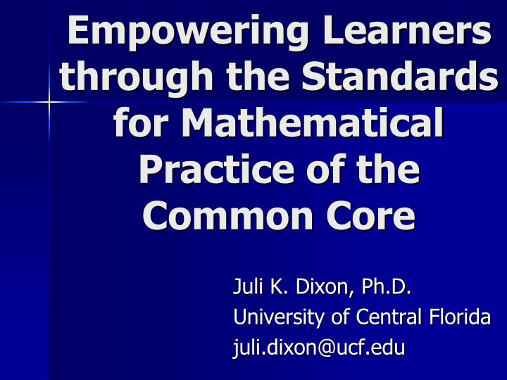 empowering learners through the standards for mathematical practice of the common core n.