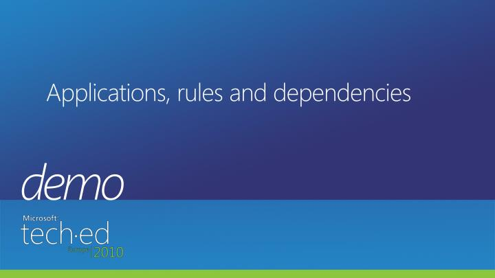 Applications, rules and dependencies