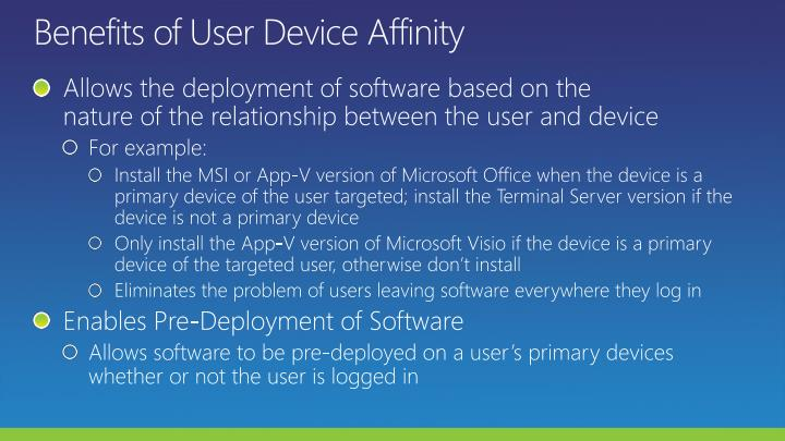 Benefits of User Device Affinity