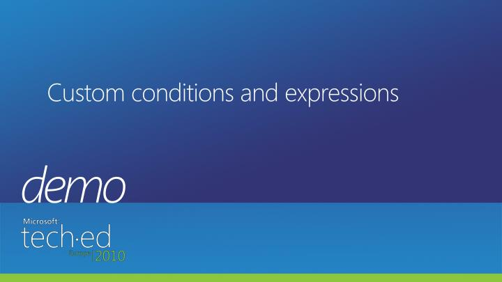 Custom conditions and expressions