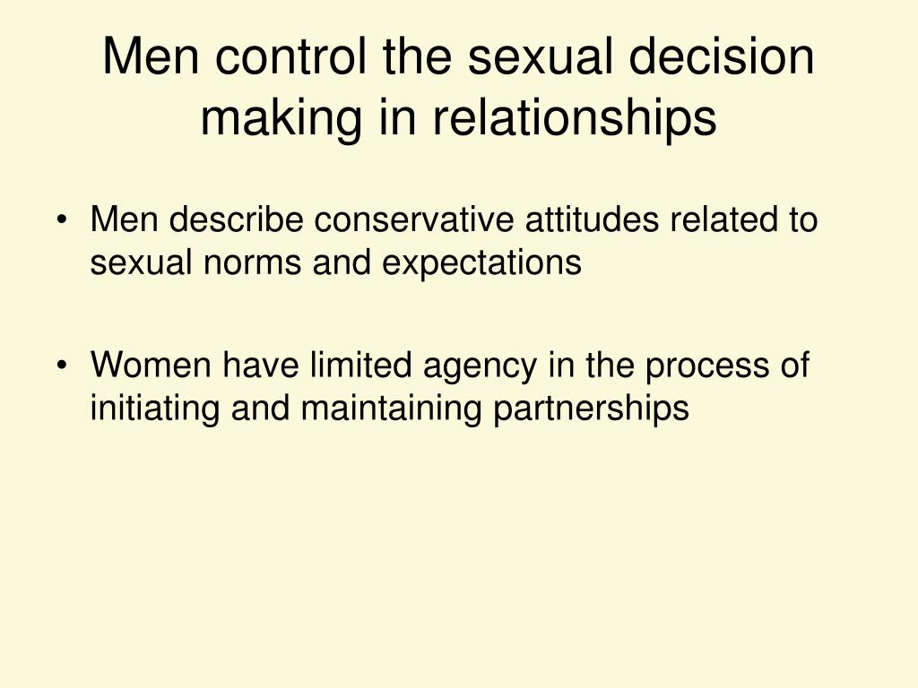 Men control the sexual decision making in relationships