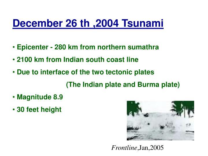 December 26 th ,2004 Tsunami