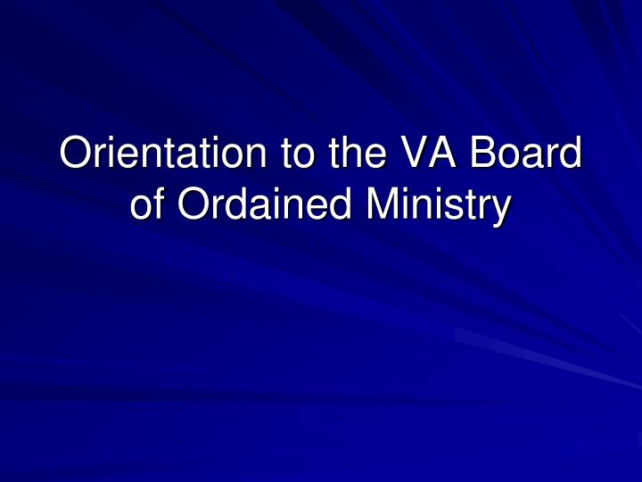 orientation to the va board of ordained ministry n.