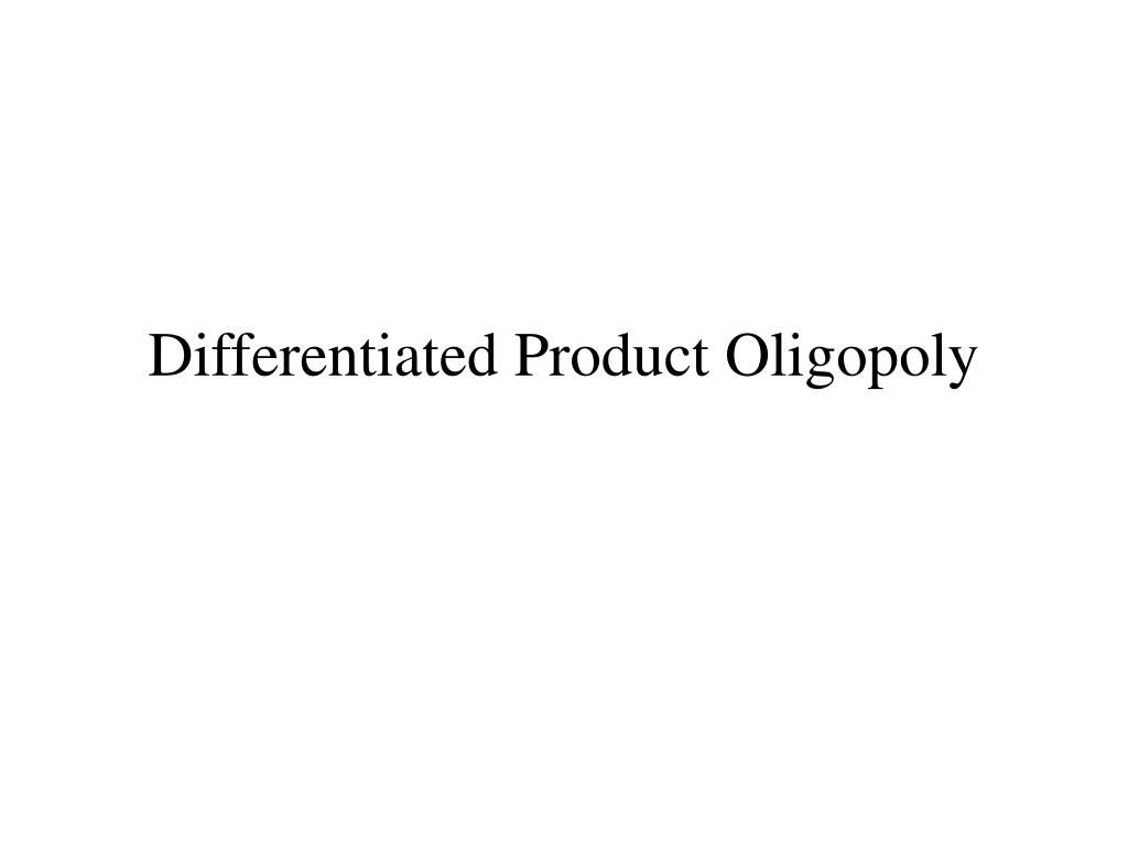 differentiated product oligopoly l.