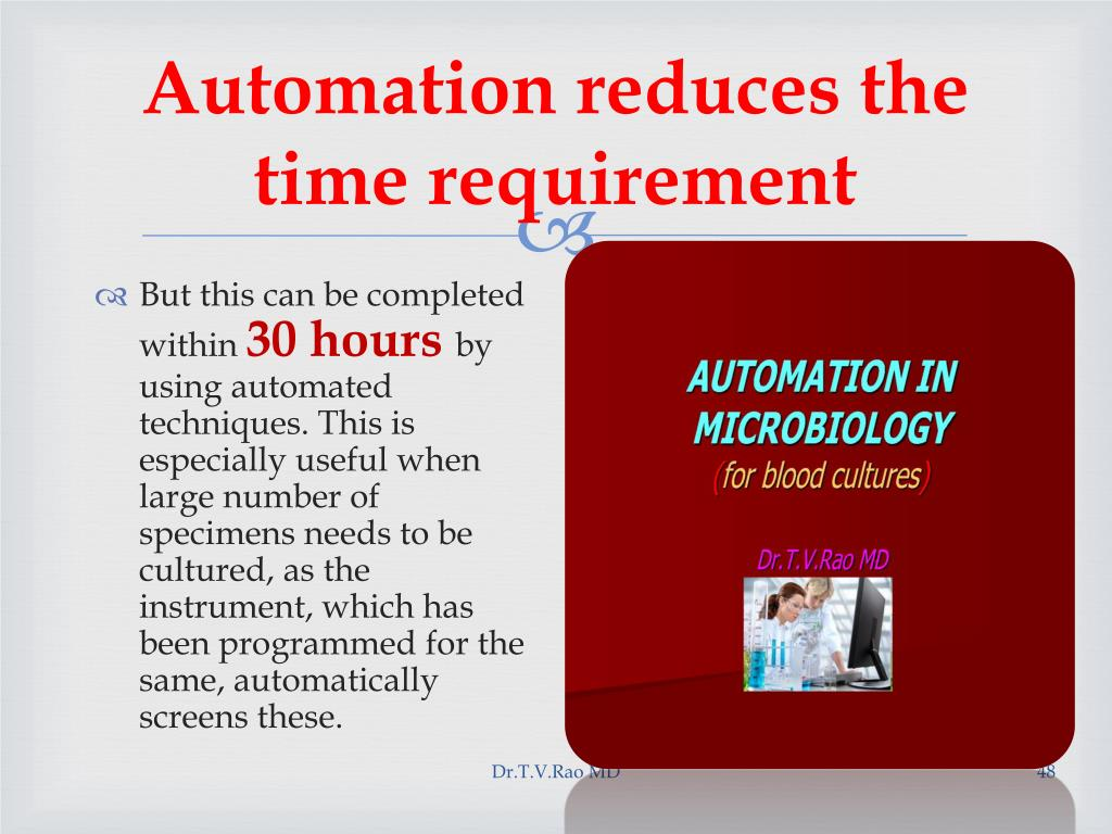 Automation reduces the time requirement