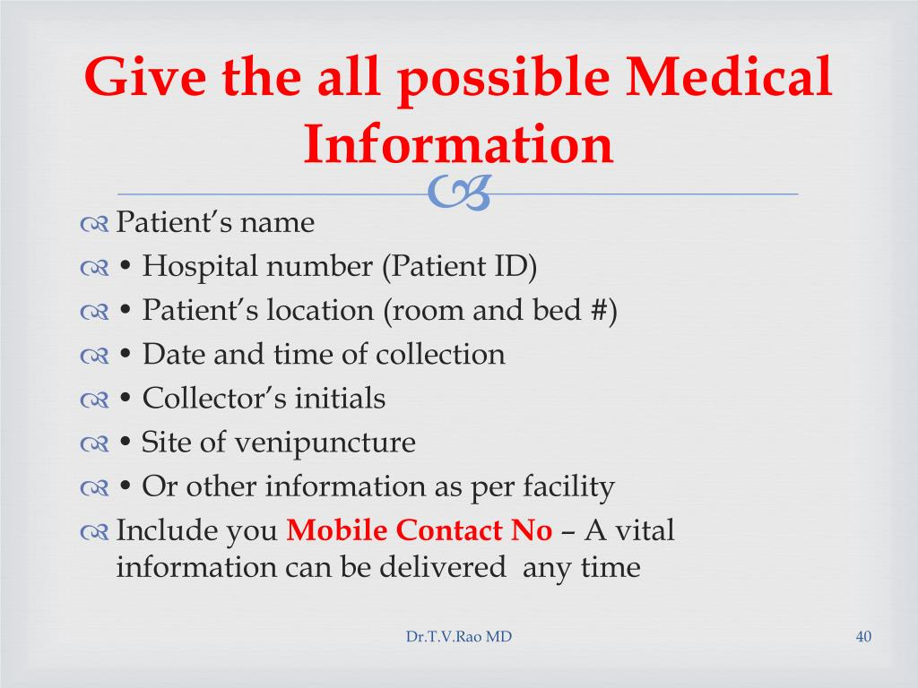 Give the all possible Medical Information