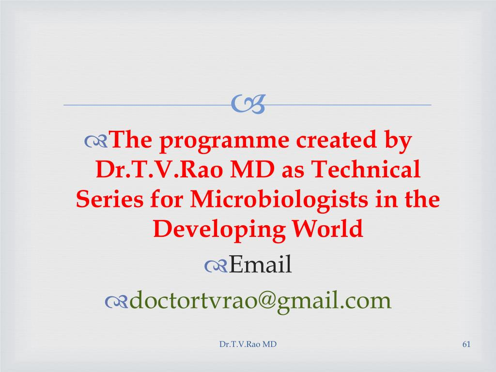 The programme created by Dr.T.V.Rao MD as Technical Series for Microbiologists in the Developing World