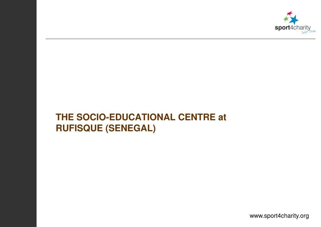 THE SOCIO-EDUCATIONAL CENTRE at RUFISQUE (SENEGAL)