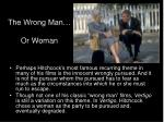 the wrong man or woman