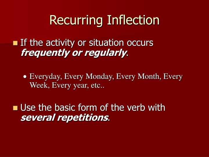 Recurring Inflection