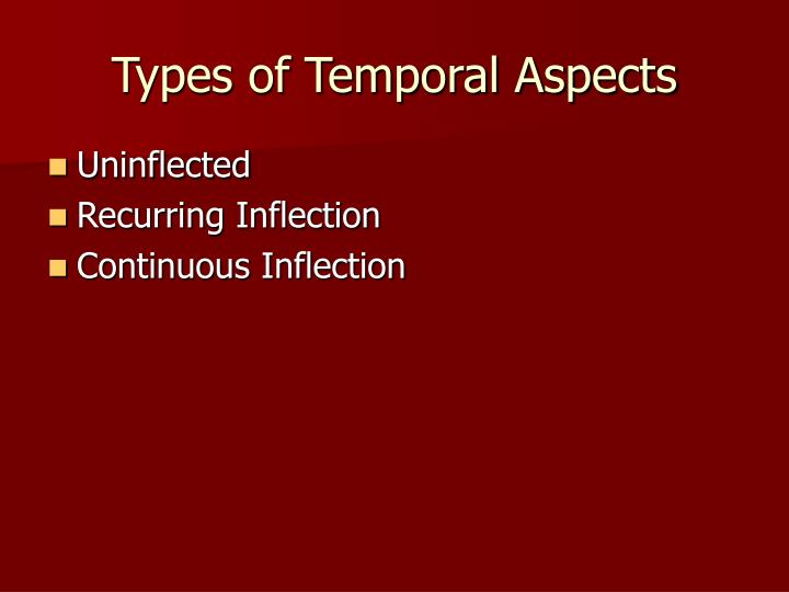 Types of temporal aspects