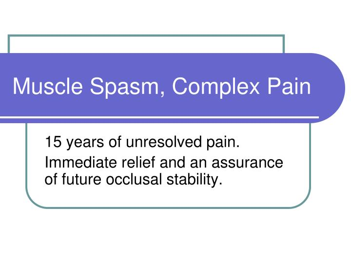 muscle spasm complex pain n.