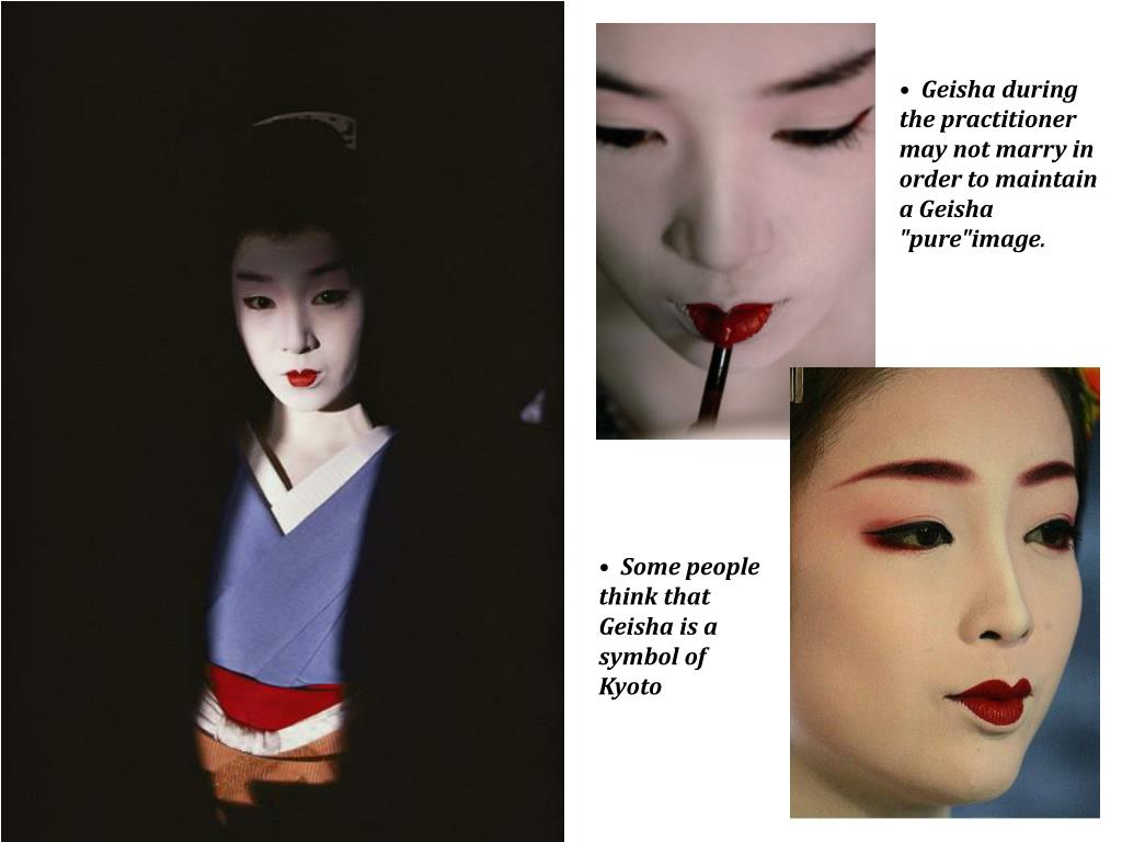 """Geisha during the practitioner may not marry in order to maintain a Geisha """"pure""""image"""