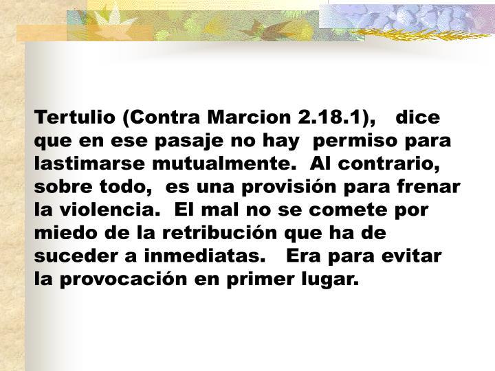 Tertulio (Contra Marcion 2.18.1),