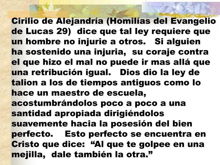 Cirilio de Alejandría (Homilías del Evangelio de Lucas 29)