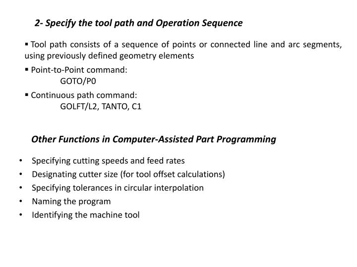 2- Specify the tool path and Operation Sequence