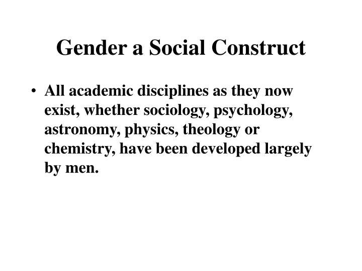 Gender a social construct